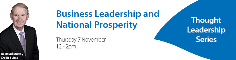 Business Leadership and National Prosperity. Dr David Murray. Thursday 7 November, 2013.